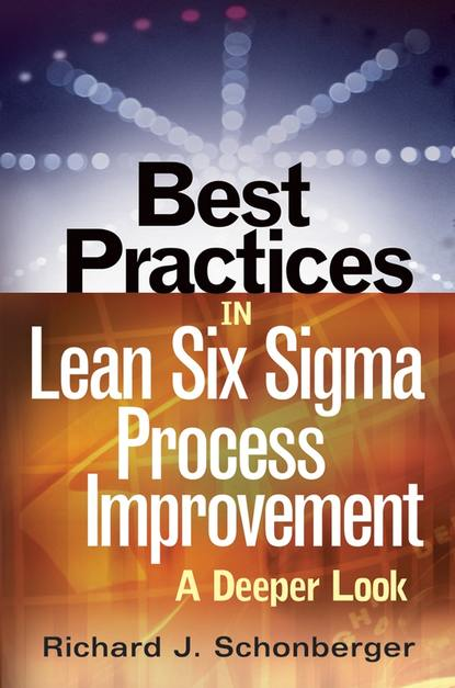 Фото - Richard Schonberger J. Best Practices in Lean Six Sigma Process Improvement. A Deeper Look ian cox visual six sigma making data analysis lean