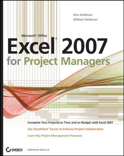 Kim Heldman Microsoft Office Excel 2007 for Project Managers dominik hauser multiprojektmanagement im project management office