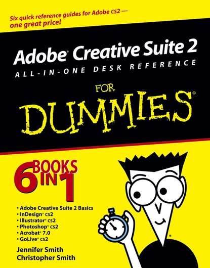 Christopher Smith Adobe Creative Suite 2 All-in-One Desk Reference For Dummies gail a perry cpa quicken all in one desk reference for dummies