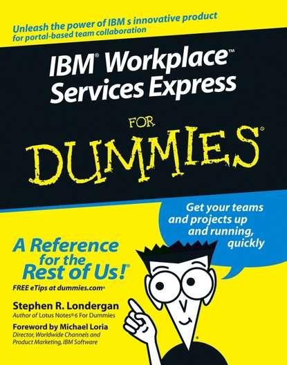 Фото - Stephen Londergan R. IBM Workplace Services Express For Dummies stephen londergan r ibm workplace services express for dummies