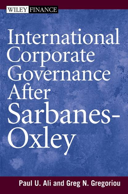 Paul Ali International Corporate Governance After Sarbanes-Oxley
