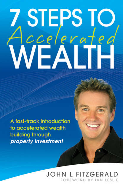 Ian Leslie 7 Steps to Accelerated Wealth. A Fast-track Introduction to Accelerated Wealth Building Through Property Investment недорого