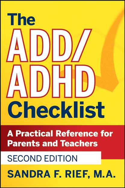 Sandra Rief F. The ADD / ADHD Checklist. A Practical Reference for Parents and Teachers недорого