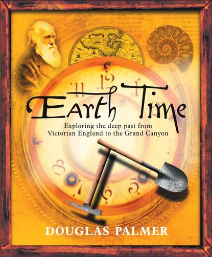 Фото - Douglas Palmer Earth Time. Exploring the Deep Past from Victorian England to the Grand Canyon earth moves – the furnishing of