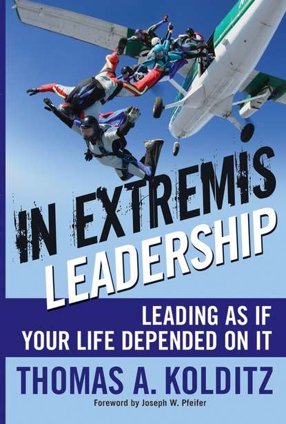 Thomas Kolditz A. In Extremis Leadership. Leading As If Your Life Depended On It david magellan horth leadership brand deliver on your promise