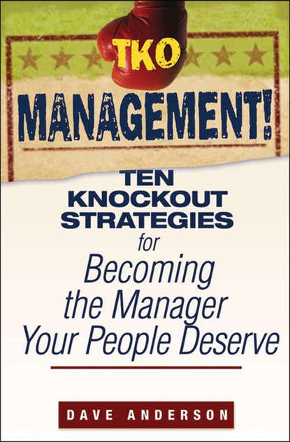 Dave Anderson TKO Management!. Ten Knockout Strategies for Becoming the Manager Your People Deserve oscar mmbali empowering the community for effective environment management