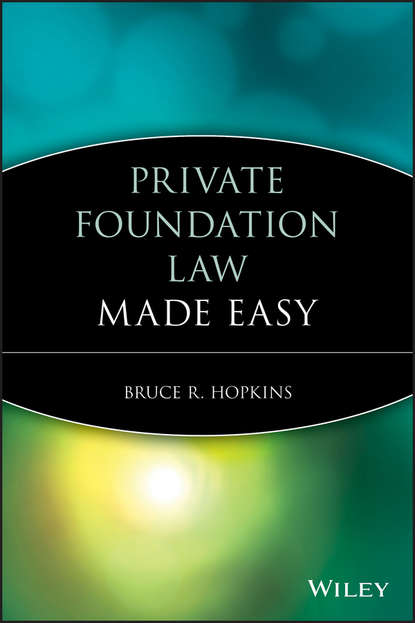 Bruce R. Hopkins Private Foundation Law Made Easy bruce r hopkins the new form 990