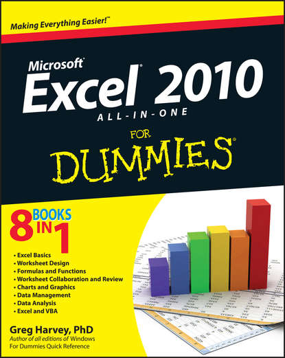 Greg Harvey Excel 2010 All-in-One For Dummies denise etheridge excel data analysis your visual blueprint for creating and analyzing data charts and pivottables