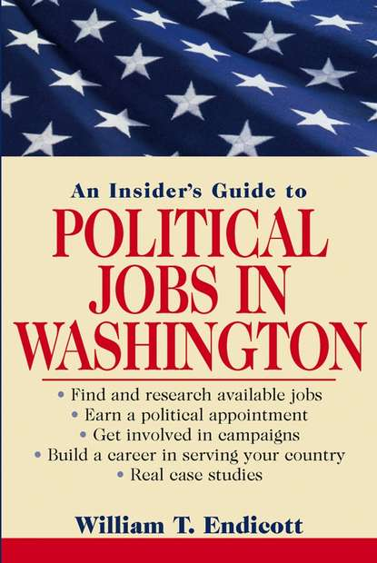 William Endicott T. An Insider's Guide to Political Jobs in Washington harry endicott webber twelve months with the eighth massachusetts infantry in the service of the united states