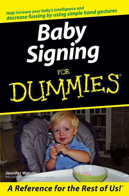 Фото - Jennifer Watson Baby Signing For Dummies sarah jackson 5 sing and play baby songs an interactive songbook for you and your baby