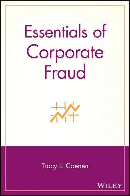 Tracy Coenen L. Essentials of Corporate Fraud howard silverstone fraud 101 techniques and strategies for detection