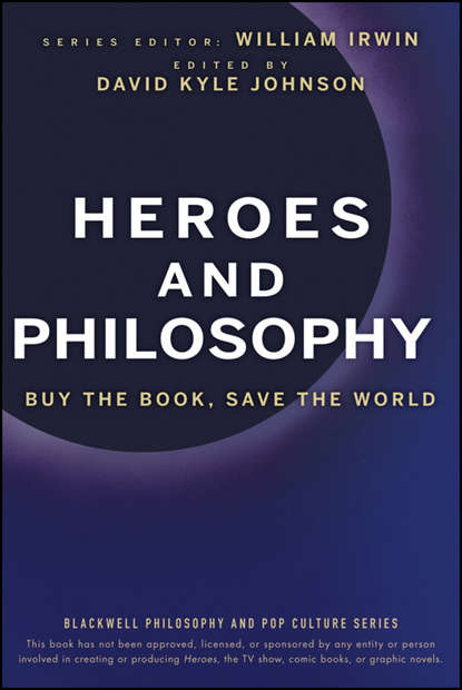 William Irwin Heroes and Philosophy. Buy the Book, Save the World недорого