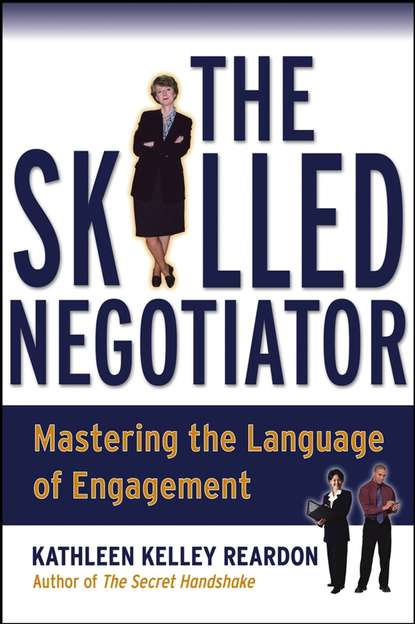 Kathleen Kelly Reardon The Skilled Negotiator. Mastering the Language of Engagement negotiation skills in 7 simple steps