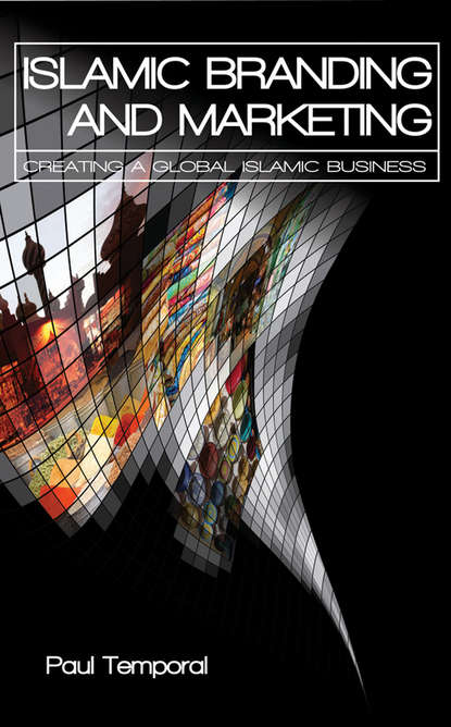 Paul Temporal Islamic Branding and Marketing. Creating A Global Islamic Business