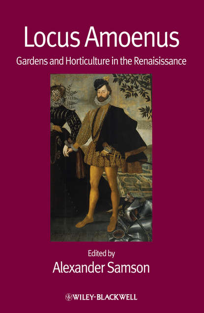 Alexander Samson Locus Amoenus. Gardens and Horticulture in the Renaissance a catalogue of the fruits cultivated in the garden of the horticultural society of london