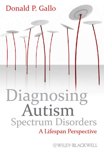Donald Gallo P. Diagnosing Autism Spectrum Disorders. A Lifespan Perspective недорого