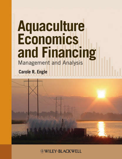 Carole Engle R. Aquaculture Economics and Financing. Management and Analysis craig tucker s environmental best management practices for aquaculture