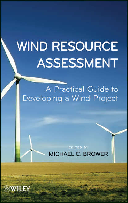 Michael Brower Wind Resource Assessment. A Practical Guide to Developing a Wind Project paul lynn a onshore and offshore wind energy an introduction