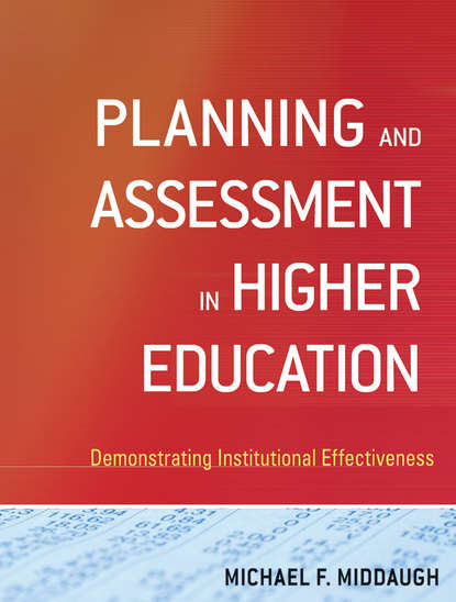 Planning and Assessment in Higher Education. Demonstrating Institutional Effectiveness
