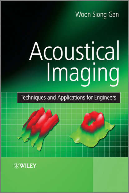 Woon Gan Siong Acoustical Imaging. Techniques and Applications for Engineers группа авторов fundamentals and applications of acoustic metamaterials
