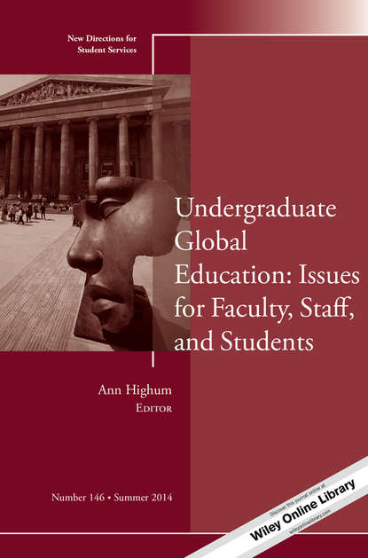 Ann Highum Undergraduate Global Education: Issues for Faculty, Staff, and Students. New Directions for Student Services, Number 146 robert slater seizing power the grab for global oil wealth isbn 9780470878842