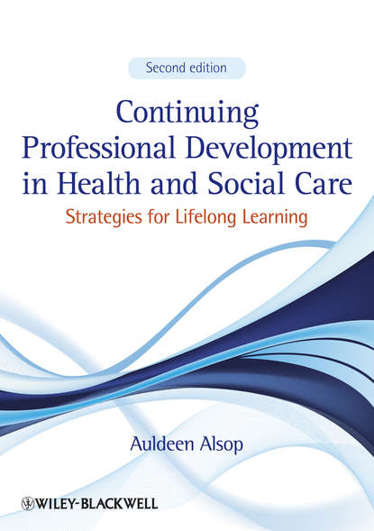 Auldeen Alsop Continuing Professional Development in Health and Social Care. Strategies for Lifelong Learning wenger etienne communities of practice in health and social care