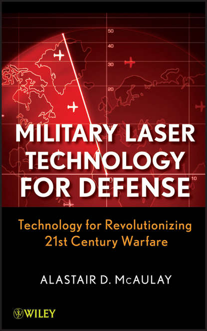 Alastair McAulay D. Military Laser Technology for Defense. Technology for Revolutionizing 21st Century Warfare недорого