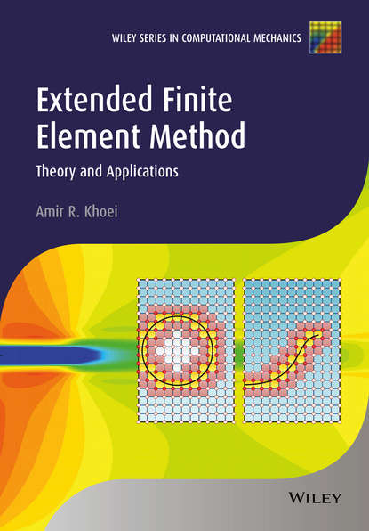 Amir Khoei R. Extended Finite Element Method. Theory and Applications chongmin song the scaled boundary finite element method introduction to theory and implementation