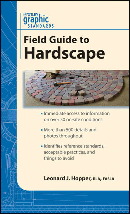 Leonard Hopper J. Graphic Standards Field Guide to Hardscape keith e hedges architectural graphic standards