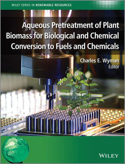 Charles Wyman E. Aqueous Pretreatment of Plant Biomass for Biological and Chemical Conversion to Fuels and Chemicals недорого