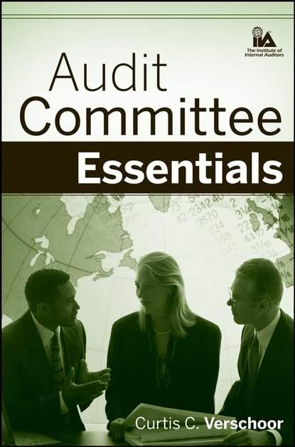 Curtis Verschoor C. Audit Committee Essentials insights into the effectiveness of internal audit