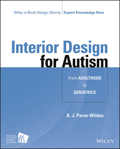 A. Paron-Wildes J. Interior Design for Autism from Adulthood to Geriatrics alcohol use from adolescence to young adulthood