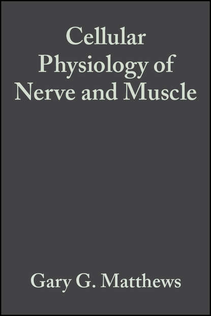 Gary Matthews G. Cellular Physiology of Nerve and Muscle gary matthews g cellular physiology of nerve and muscle