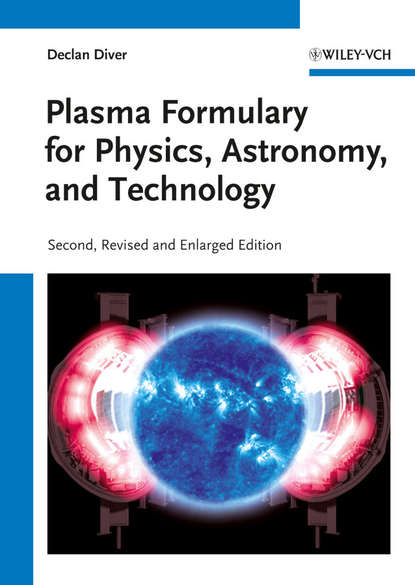 Declan Diver Plasma Formulary for Physics, Astronomy, and Technology declan diver plasma formulary for physics astronomy and technology