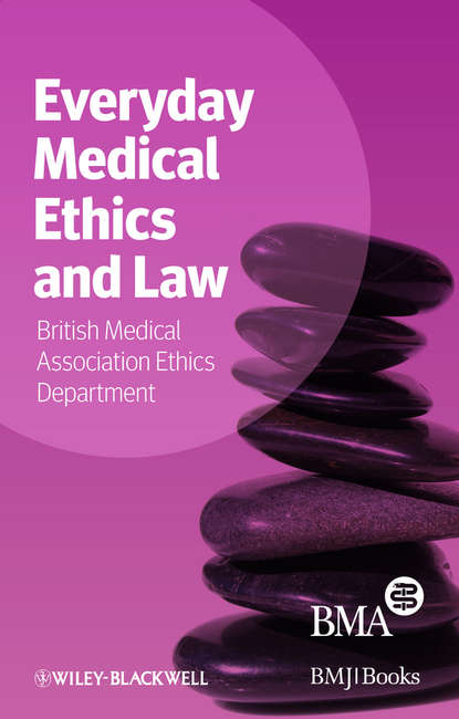 BMA Medical Ethics Department Everyday Medical Ethics and Law british association medical medical ethics today the bma s handbook of ethics and law