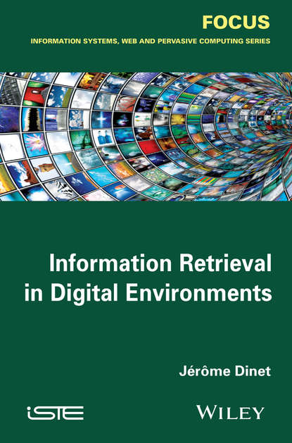 Jerome Dinet Information Retrieval in Digital Environments недорого