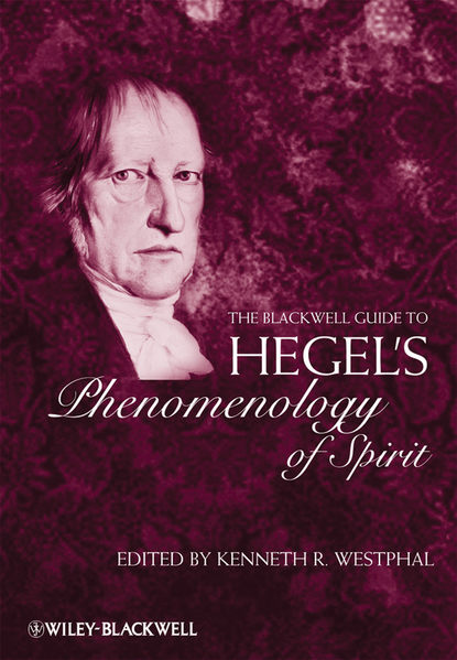 Kenneth Westphal R. The Blackwell Guide to Hegel's Phenomenology of Spirit saulius geniusas the phenomenology of pain