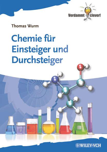 Thomas Wurm Chemie für Einsteiger und Durchsteiger helmut werner geschichte der anorganischen chemie