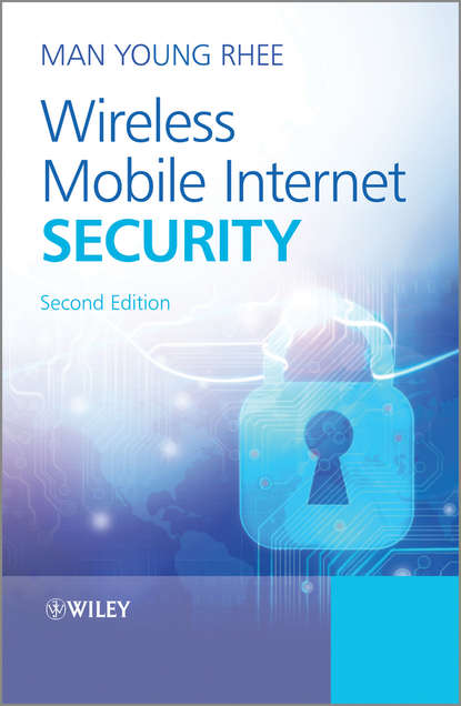 Man Rhee Young Wireless Mobile Internet Security jyrki t j penttinen wireless communications security solutions for the internet of things