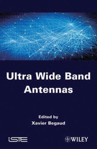 Xavier Begaud Ultra Wide Band Antennas