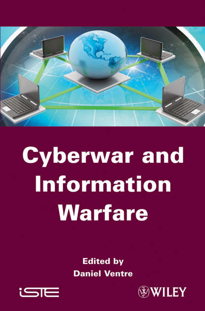 Daniel Ventre Cyberwar and Information Warfare daniel ventre cyber conflict competing national perspectives