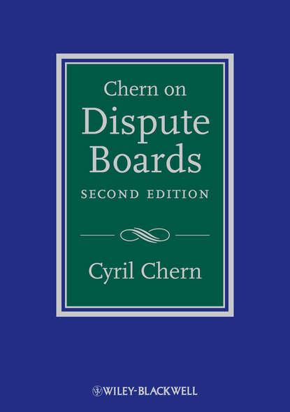 Cyril Chern Chern on Dispute Boards cyril chern chern on dispute boards