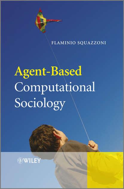 Flaminio Squazzoni Agent-Based Computational Sociology camelia voinea florela political attitudes computational and simulation modelling