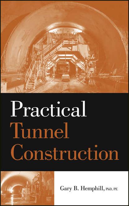 Gary Hemphill B. Practical Tunnel Construction doris lessing through the tunnel
