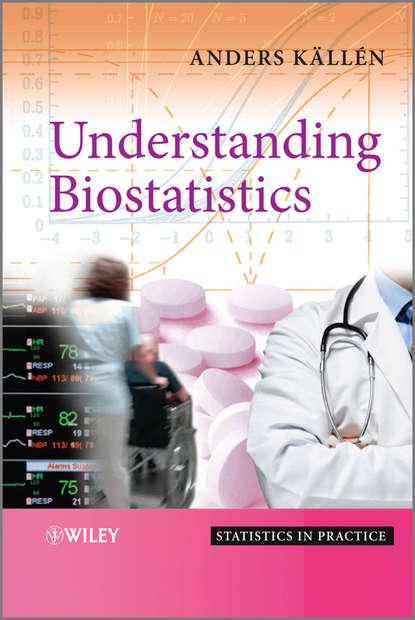 Anders Kallen Understanding Biostatistics john pezzullo biostatistics for dummies