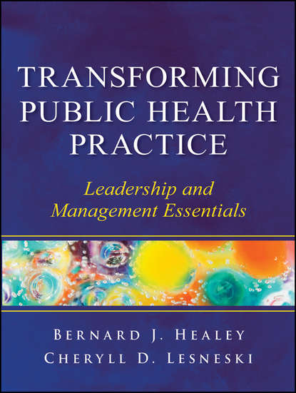 Lesneski Cheryll D. Transforming Public Health Practice. Leadership and Management Essentials lori brown diprete foundations for global health practice