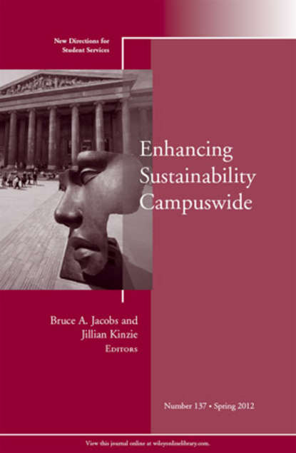 Jacobs Bruce A. Enhancing Sustainability Campuswide. New Directions for Student Services, Number 137 osteen laura developing students leadership capacity new directions for student services number 140