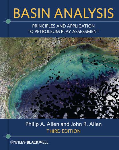 Allen John R. Basin Analysis. Principles and Application to Petroleum Play Assessment недорого