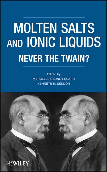 Seddon Kenneth R. Molten Salts and Ionic Liquids. Never the Twain? группа авторов supported ionic liquids