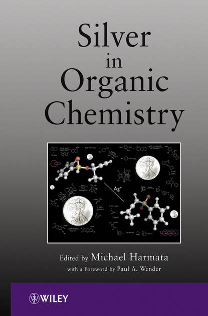 Harmata Michael Silver in Organic Chemistry a self study guide to the principles of organic chemistry